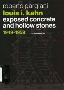 Louis I. Kahn Exposed Concrete and Hollow Stones 1949-1959
