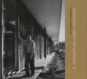 E. Stewart Williams, Architect--An Eloquent Modernist