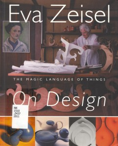 Eva Zeisel On Design--The Magic Language of Things