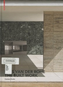 Mies Van Der Rohe--The Built Work