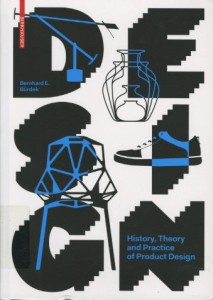 Design--History, Theory and Practice of Product Design