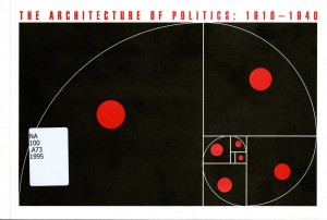 The Architecture of Politics, 1910-1940