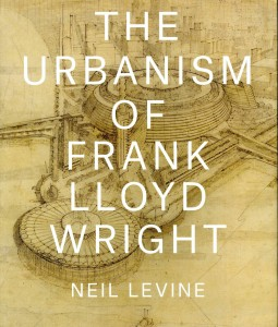 The Urbanism of Frank Lloyd Wright
