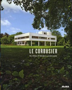 Le Corbusier--An Atlas of Modern Landscapes