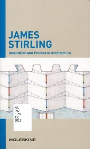 James Stirling--Inspiration and Process in Architecture